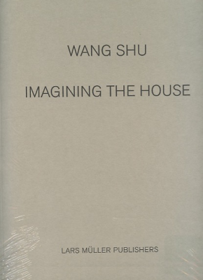 Wang Shu Imagining the house