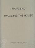 Wang Shu Imagining the house