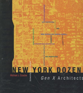 New York dozen Gen X architects Michael J. Crosbie
