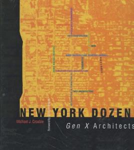 New York dozen Gen X architects Michael J. Crosbie