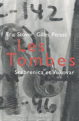 Les tombes Srebrenica et Vukovar