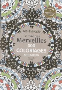 Le livre des merveilles 300 coloriages anti stress