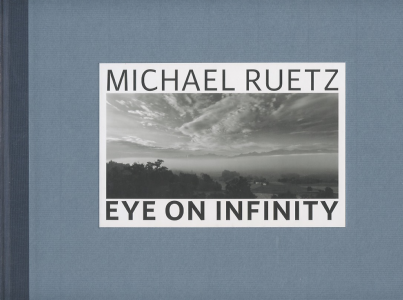 Michael Ruetz EYE ON INFINITY