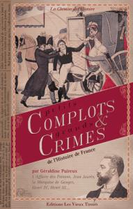 Petits complots et rands crimes de l'histoire de France