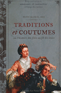 Petit manuel des traditions et coutumes