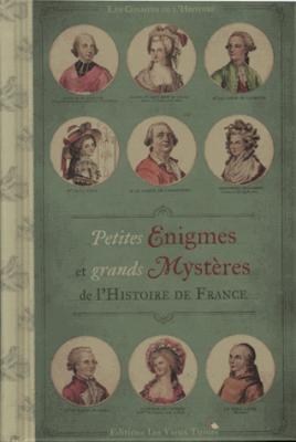 Petites énigmes et grands mystères de l'histoire de France