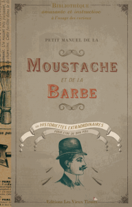 Petit manuel de la moustache et de la barbe...