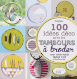100 idées décor avec les tambours à broder
