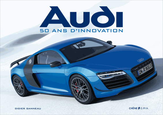 Audi : 50 ans d'innovation
