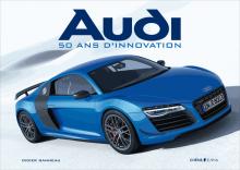 Audi : 50 ans d'innovation