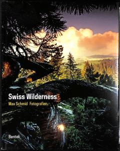 Max Schmid Swiss Wilderness