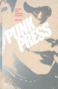 Punk Press l'histoire d'une révolution esthétique