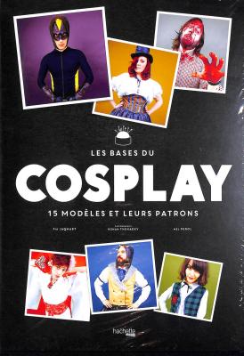 Les bases du Cosplay