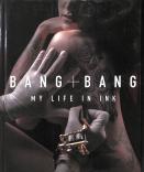 Bang Bang my life in INK