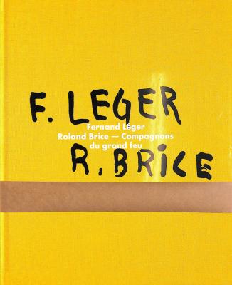 Fernand Leger Roland Brice Compagnon du grand feu
