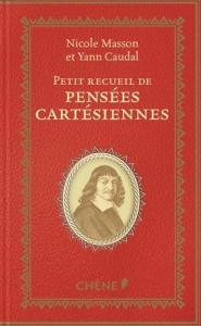 Petit recueil de pensées cartésiennes