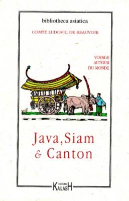 Voyage autour du monde - Java, Siam et Canton