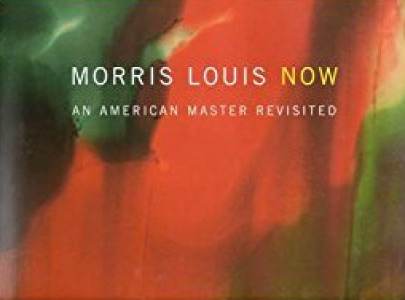 Morris Louis Now An American Master Revisited