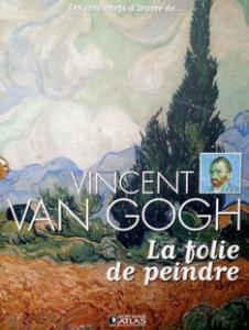 Vincent Van Gogh la folie de peindre - Epuisé