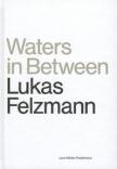 Waters in Between Lukas Felzman