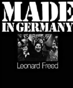 Leonard Freed Made in Germany /Re-Made