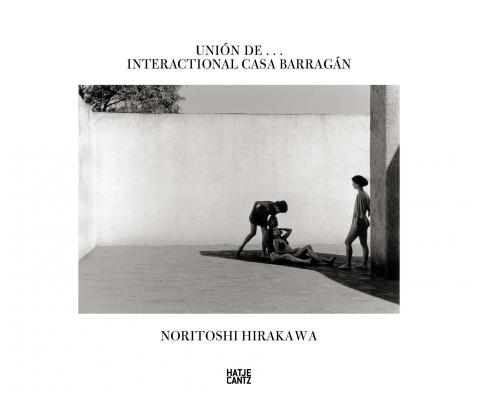 Noritoshi Hirakawa Union de...Interactional casa Barragan
