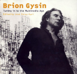 Brion Gysin Tuning in to the Multimedia Age