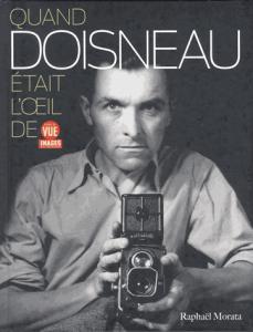 Quand Doisneau était l'oeil de point de vue images du monde