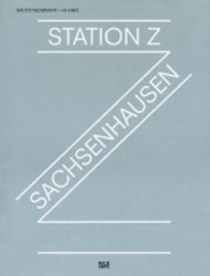 Station Z Sachsenhausen Walter Niederbayer- HG Merz