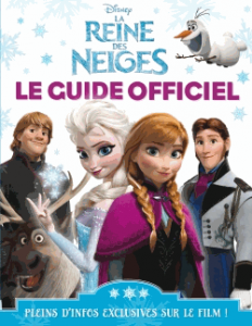 La reine des neiges le guide officiel