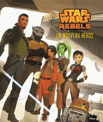 Star wars rebels Un nouveau héros