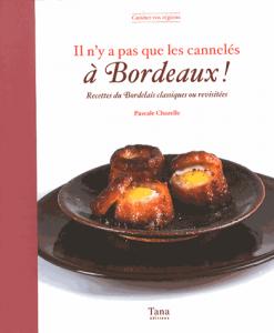 Il n'y a pas que les cannelés à Bordeaux !